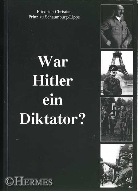 """""""Var Hitler einræðisherra?"""". Bók eftir Friedrich Christian prins af Schaumburg-Lippe."""