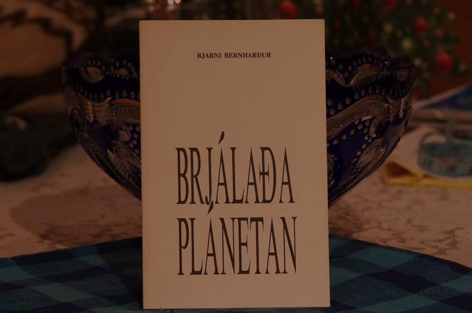Bjarni Bernharður: Brjálaða plánetan.