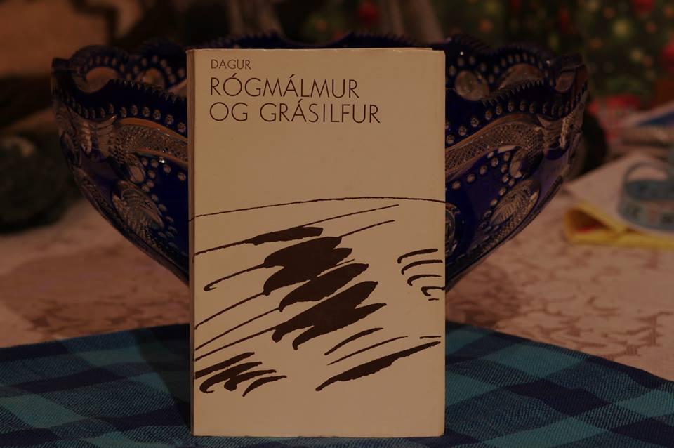 Dagur Sigurðarson: Rógmálmur og grásilfur.