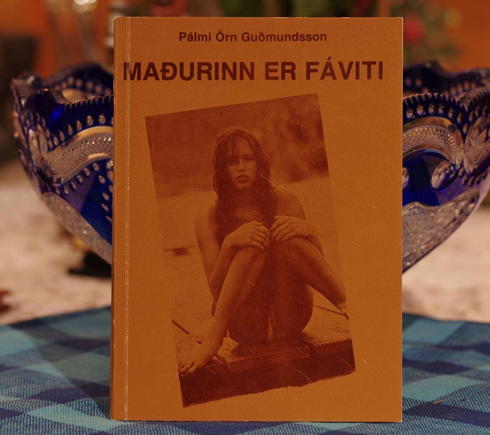 Pálmi Örn Guðmundsson: Maðurinn er fáviti.