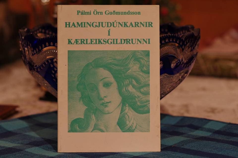 Pálmi Örn Guðmundsson: Hamingjudúnkarnir í kærleiksgildrunni.