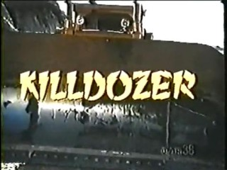 Killdozer!