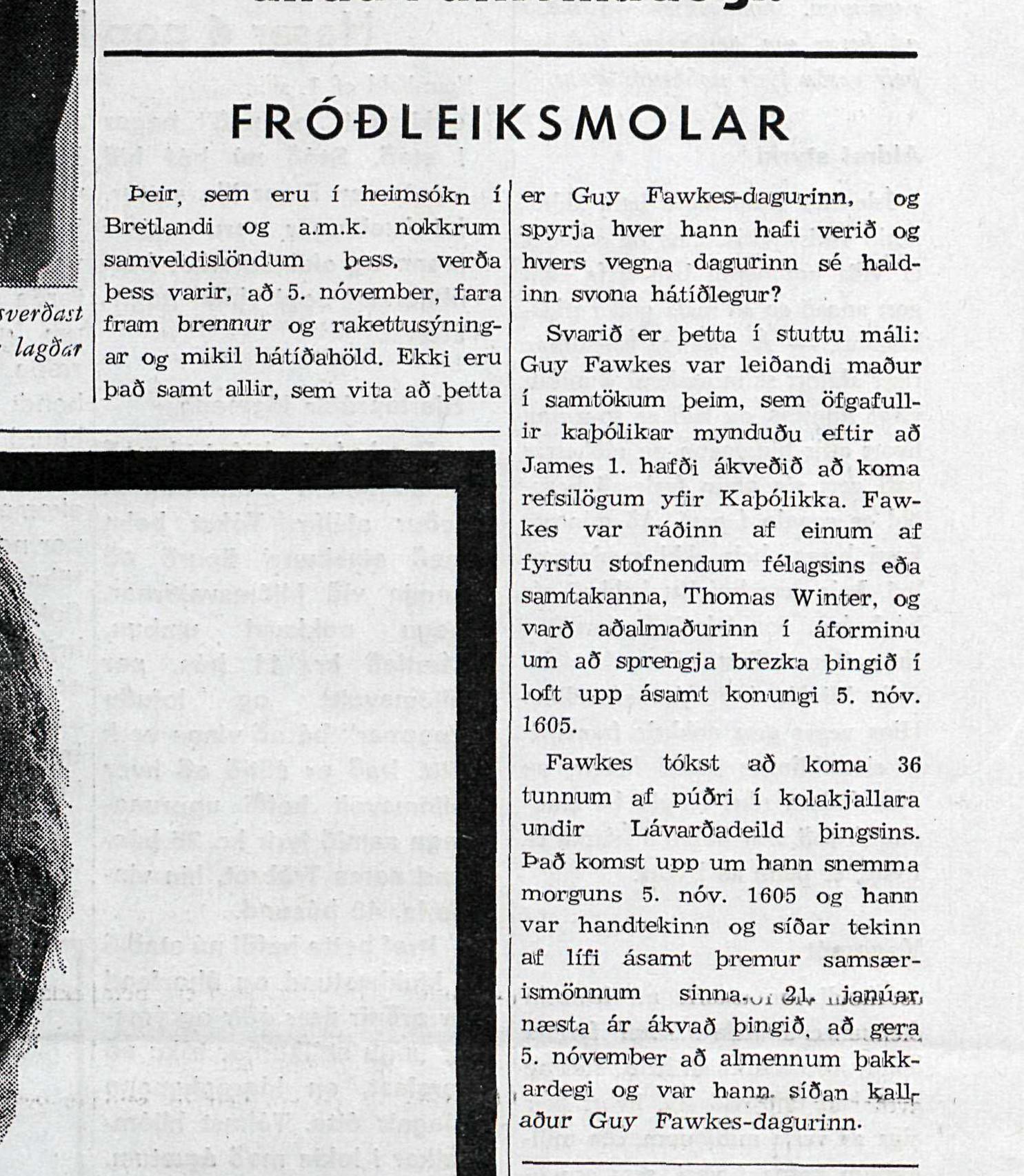 Fróðleiksmoli í Morgunblaðinu árið 1969 útskýrir hvernig öfgafullir Kaþólikkar stóðu að baki morðtilrauninni gegn Jakobi 6.